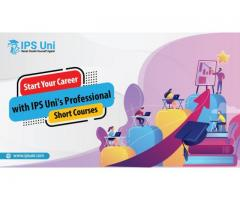 Start Your Career with IPS Uni's Professional Short Courses
