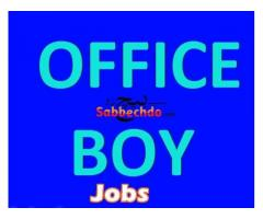 Office Boy & Peon Jobs Available