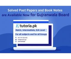 Gujranwala Board Past Papers and Book Notes|tutoria.pk